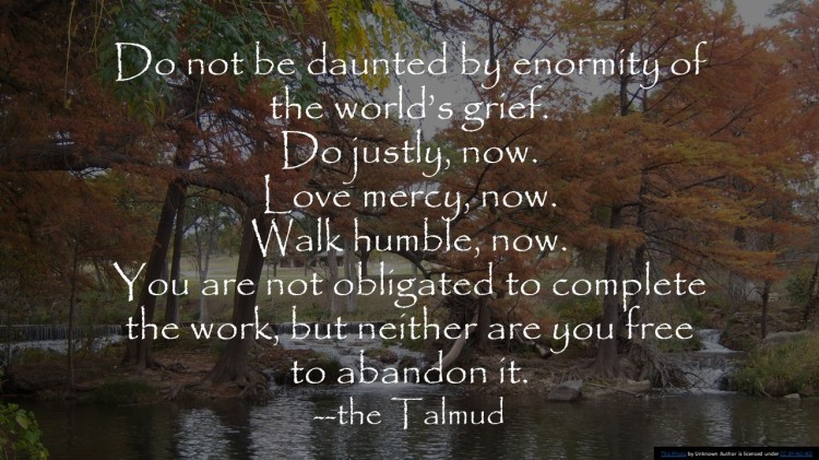 Do not be daunted by enormity of the