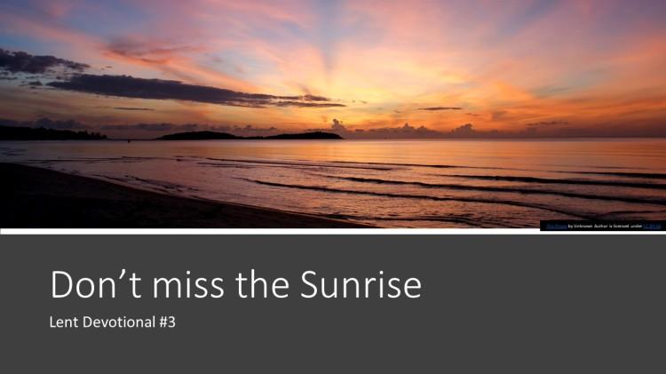 Don_t miss the Sunrise